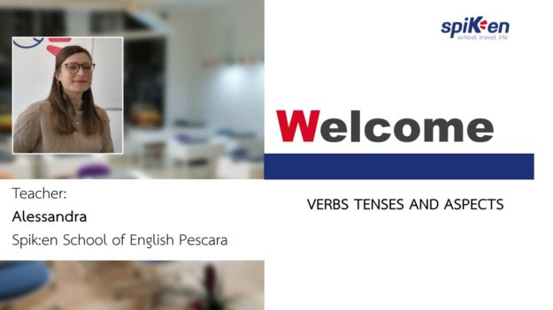Spiken-Tenses-Aspects-Verbs English School Pescara